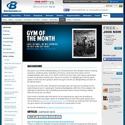 Writer: Gym Of The Month - Bodybuilding.com Gym Of The Month!