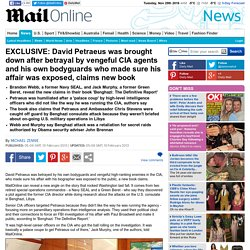 David Petraeus: CIA director's bodyguards exposed affair with Paula Broadwell, claims 'Benghazi: The Definitive Report'
