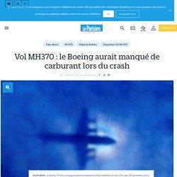 Vol MH370 : le Boeing aurait manqué de carburant lors du crash - le Parisien