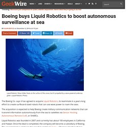 Boeing buys Liquid Robotics to boost seagoing drones