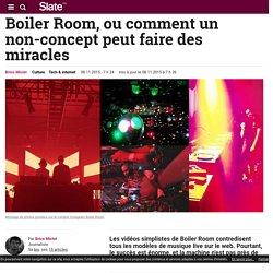 Boiler Room, ou comment un non-concept peut faire des miracles