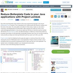 Reduce Boilerplate Code in your Java applications with Project Lombok
