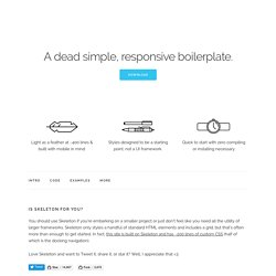 Skeleton: Beautiful Boilerplate for Responsive, Mobile-Friendly Development