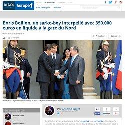 Boris Boillon, un sarko-boy interpellé avec 350.000 euros en liquide à la gare du Nord