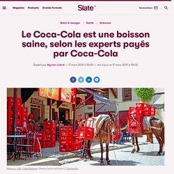 Le Coca-Cola est une boisson saine, selon les experts payés par Coca-Cola