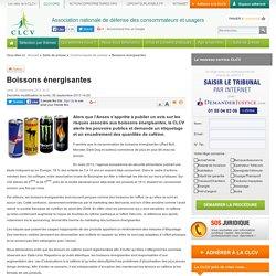 CLCV 30/09/13 Boissons énergisantes Alors que l'Anses s'apprête à publier un avis sur les risques associés aux boissons énergisantes, la CLCV alerte les pouvoirs publics et demande un étiquetage et un encadrement des quantités de caféine.