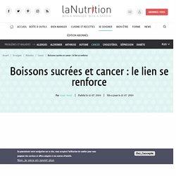 Boissons sucrées et cancer : le lien se renforce