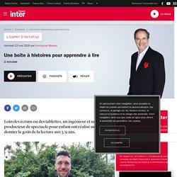 France Inter : une amorce intéressante - exemple de chronique - Une boîte à histoires pour apprendre à lire