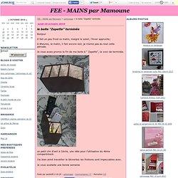 """le boite """"Zapette"""" terminée - FEE - MAINS par Mamoune"""