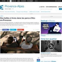 Des boîtes à livres dans les parcs d'Aix-en-Provence - France 3 Provence-Alpes