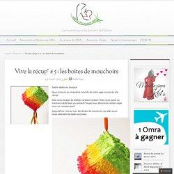 Vive la récup' # 5 : les boites de mouchoirs - M.M Blog – Materner avec un grand Aime