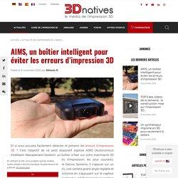 AIMS, un boîtier intelligent pour éviter les erreurs d'impression 3D