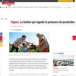 LE TELEGRAMME 07/08/18 Vignes. Le boîtier qui signale la présence de pesticides