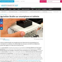 Un boîtier Braille sur smartphone et tablette