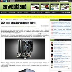 EVGA pense à tout pour ses boitiers Hadron - Boîtiers/racks