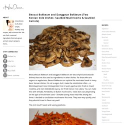 Beosut Bokkeum and Danggeun Bokkeum (Two Korean Side Dishes: Sautéed Mushrooms & Sautéed Carrots) - cHow Divine...cHow Divine…