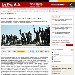 Boko Haram et Daesh : le début de la fin !