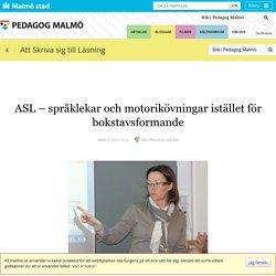 ASL – språklekar och motorikövningar istället för bokstavsformande