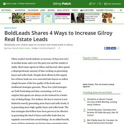 BoldLeads Shares 4 Ways to Increase Gilroy Real Estate Leads - Gilroy, CA Patch