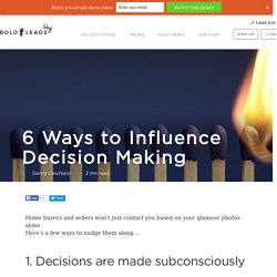 6 Ways to Influence Decision Making - Seller Leads - BoldLeads™