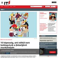 IT Business - 10 képesség, ami nélkül nem boldogulunk a (közel)jövő munkahelyén