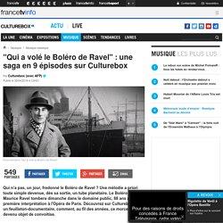 """""""Qui a volé le Boléro de Ravel"""" : une saga en 9 épisodes sur Culturebox"""
