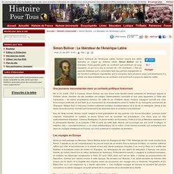 Simon Bolivar : Le libérateur de l'Amérique Latine