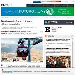 Bolivia recorta desde el cielo sus diferencias sociales