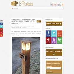 Garden 'Bollard' Driveway Light Made Out of Pallet Wood and a Glass Jar