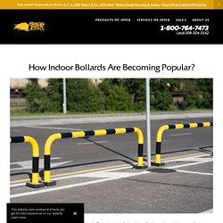 How Indoor Bollards Are Becoming Popular?