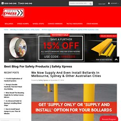 We Now Supply And Even Install Bollards In Melbourne, Sydney & Other Australian Cities - Safety Xpress