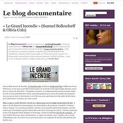 « Le Grand Incendie » (Samuel Bollendorff & Olivia Colo)