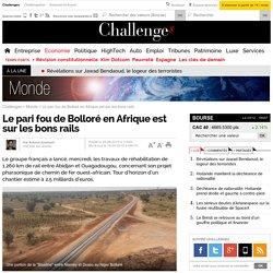 Le pari fou de Bolloré en Afrique est sur les rails- 26 juin 2015