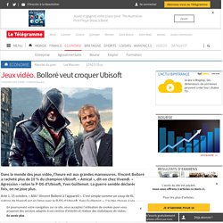 Jeux vidéo. Bolloré veut croquer Ubisoft - Economie