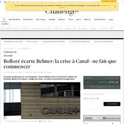 Bolloré écarte Belmer: la crise à Canal+ ne fait que démarrer