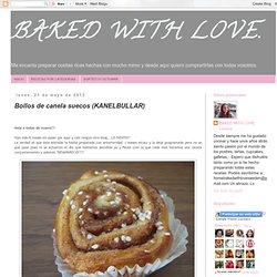 BAKED WITH LOVE.: Bollos de canela suecos (KANELBULLAR)