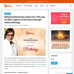 Bollywood Bachchan enters his 77th year, we take a glance at his future through online astrology