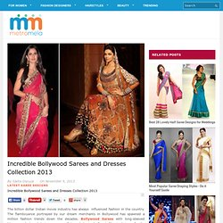 Incredible Bollywood Sarees and Dresses Collection of 2013