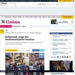 Bollywood, otage des fondamentalistes hindous