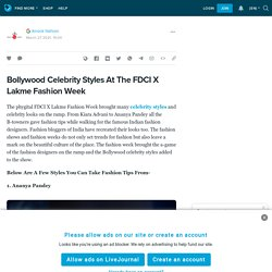 Bollywood Celebrity Styles At The FDCI X Lakme Fashion Week: ext_5379855 — LiveJournal