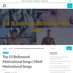 Top 15 Bollywood Motivational Songs