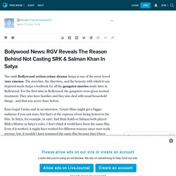 Bollywood News: RGV Reveals The Reason Behind Not Casting SRK & Salman Khan In Satya: ext_5623039 — LiveJournal