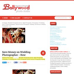 Bollywood Photo Studio: Save Money on Wedding Photographer – How
