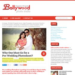 Bollywood Photo Studio: Why One Must Go for a Pre-Wedding Photoshoot?