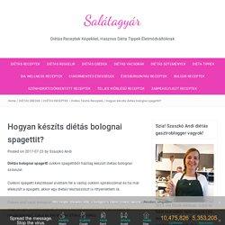 Hogyan készíts diétás bolognai spagettit? - Salátagyár