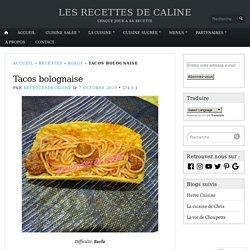 Tacos bolognaise – LES RECETTES DE CALINE