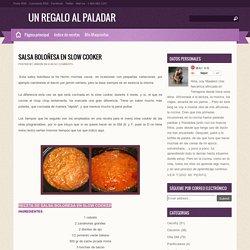 Salsa boloñesa en slow cooker ~ UN REGALO AL PALADAR