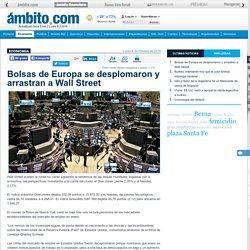 Bolsas de Europa se desplomaron y arrastran a Wall Street