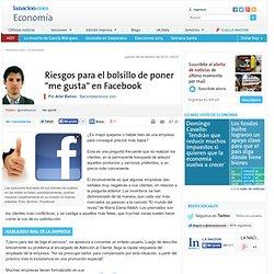 """Riesgos para el bolsillo de poner """"me gusta"""" en Facebook"""