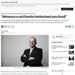 """Bolsonaro es un Pinochet institucional para Brasil"""